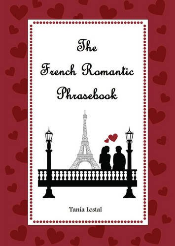 9781780356631: The French Romantic Phrasebook