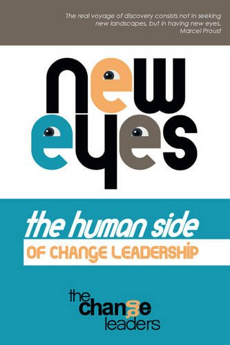 9781780356938: New Eyes, the Human Side of Change Leadership