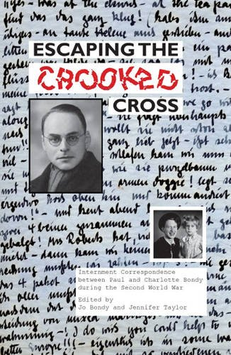 9781780357751: Escaping the Crooked Cross: Internment Correspondence Between Paul and Charlotte Bondy