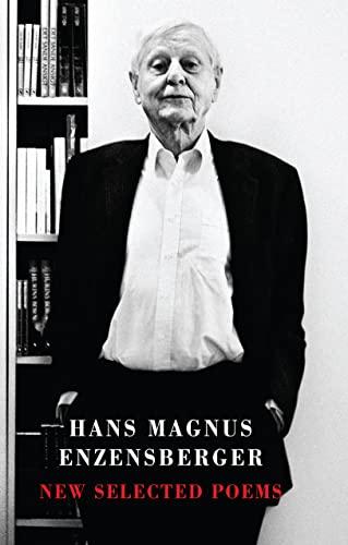 New Selected Poems: Enzensberger, Hans Magnus;