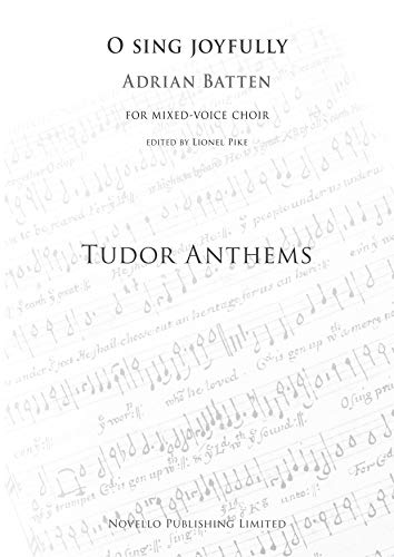 Adrian Batten: O Sing Joyfully (Tudor Anthems)