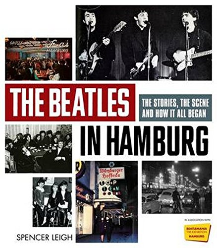 9781780381268: The Beatles in Hamburg: The Stories the Scene and How it All Began