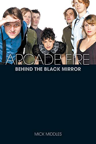 9781780381282: Arcade Fire: A Biography