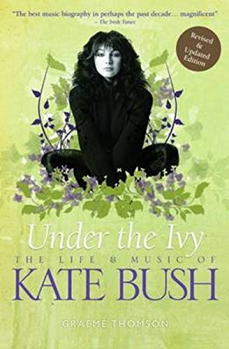 9781780381466: Under the ivy: the life & music of Kate Bush