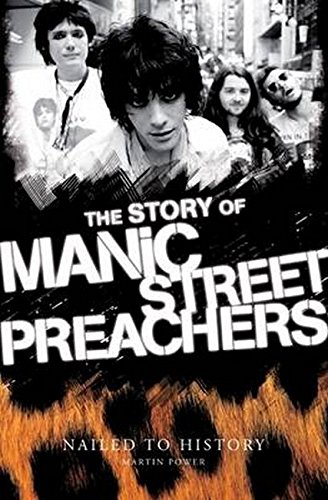 9781780381480: Nailed to History: The Story of the Manic Street Preachers