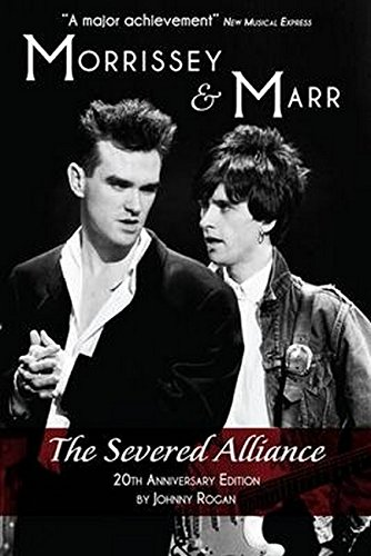 9781780383040: Morrissey and Marr: The Severed Alliance Updated Twentieth Anniversary Edition