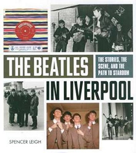 9781780384009: The Beatles in Liverpool: From Merseybeat to Stardom