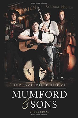 The Incredible Rise of Mumford & Sons: Chloe Govan