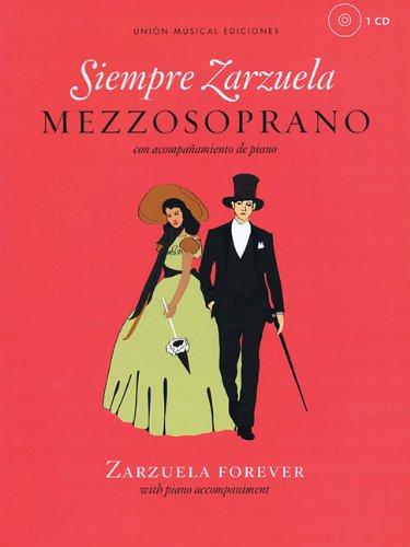 Siempre Zarzuela: Mezzo-Soprano with CD of Piano Accompaniments: Union Musical Ediciones