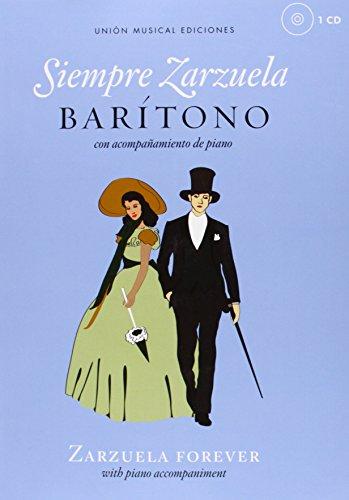 Siempre Zarzuela: Baritone with CD of Piano Accompaniment: Union Musical Ediciones