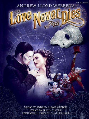 Love Never Dies: Phantom: The story continues. (Pvg)