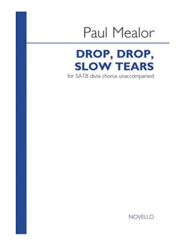 9781780386966: Paul Mealor: Drop, Drop, Slow Tears