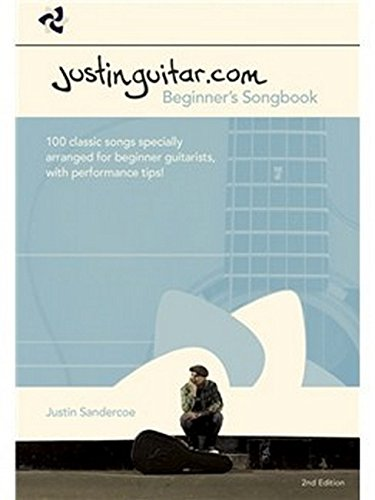 9781780387109: Justinguitar.com Beginners Songbook: 100 Classic Songs Specially Arranged for Beginner Guitarists, with Performance Tips!