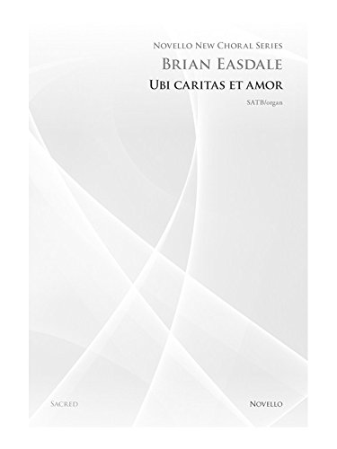9781780387918: Brian Easdale: Ubi Caritas et Amor (Novello New Choral Series)