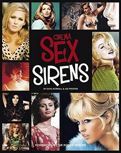 Cinema Sex Sirens: Pfeiffer, Lee; Worrall, Dave