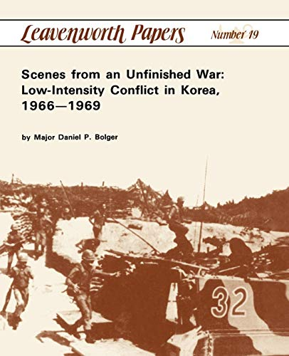 9781780390055: Scenes from an Unfinished War: Low-Intensity Conflict in Korea, 1966-1969
