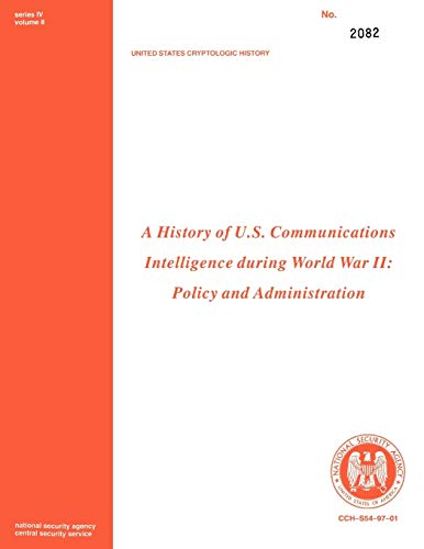 9781780390123: A History of US Communications Intelligence during WWII: Policy and Administration