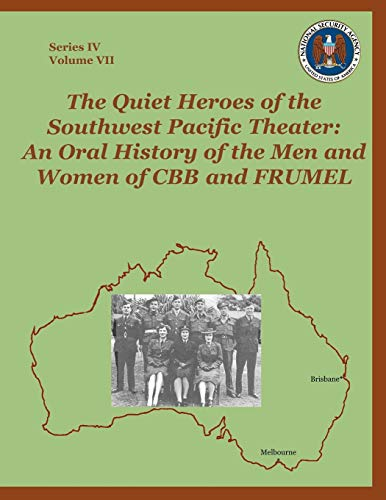 9781780390147: The Quiet Heroes of the Southwest Pacific Theater: An Oral History of the Men and Women of CBB and FRUMEL