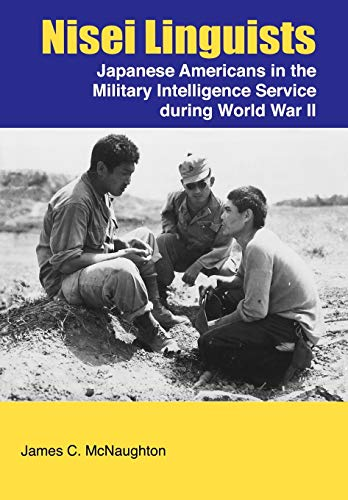 9781780390437: Nisei Linguists: Japanese Americans in the Military Intelligence Service During World War II