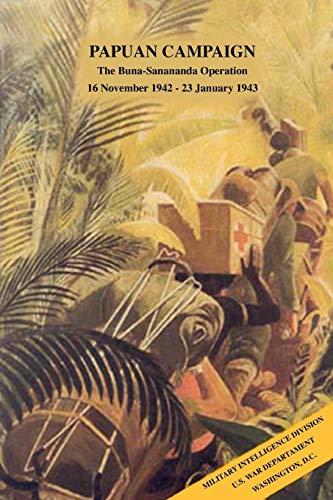 9781780390833: Papuan Campaign: The Buna-Sanananda Operation, 16 November 1942 - 23 January 1943