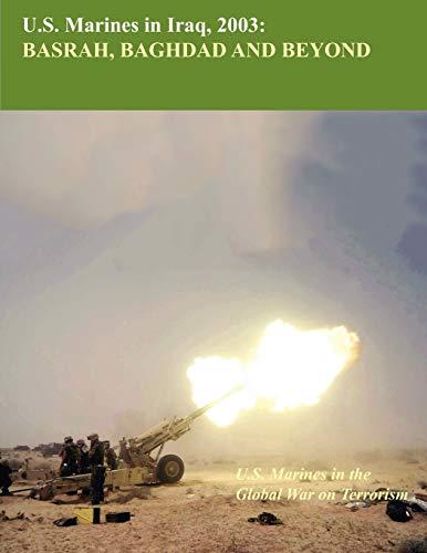 U.S. Marine in Iraq, 2003 : Basrah, Baghdad and Beyond - U.S. Marines Global War on Terrorism ...