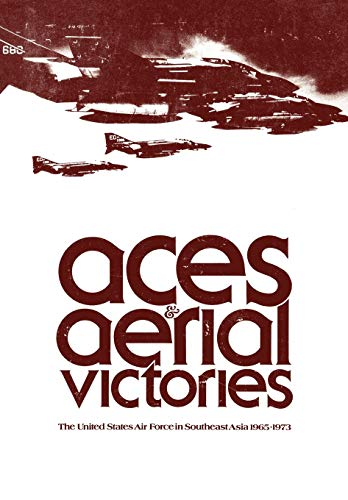 9781780391342: Aces and Aerial Victories: The United States Air Force in Southeast Asia, 1965-1973