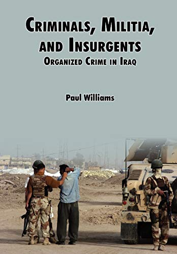 Criminals, Militias, and Insurgents Organized Crime in Iraq: Strategic Studies Institute