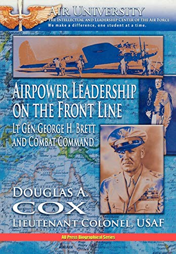 Airpower Leadership on the Front Line (1780392036) by Douglas A. Cox; Air University Press