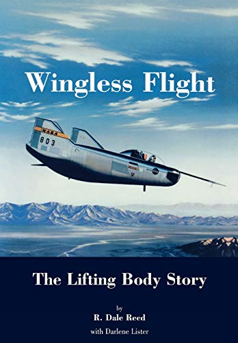 9781780392202: Wingless Flight: The Lifting Body Story (NASA History Series SP-4220)