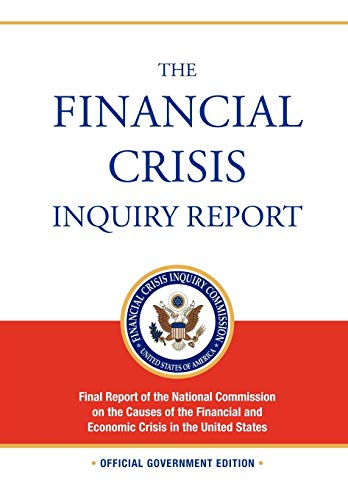 9781780392264: The Financial Crisis Inquiry Report: FULL Final Report (Includiing Dissenting Views) Of The National Commission On The Causes Of The Financial And Economic Crisis In The United States