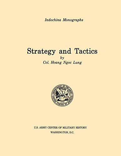 Strategy and Tactics U.S. Army Center for Military History Indochina Monograph series: Haong Ngoc ...