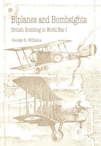 9781780392752: Biplanes and Bombsights: British Bombing in World War I