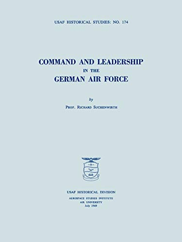 9781780392806: Command and Leadership in the German Air Force (USAF Historical Studies no. 174)