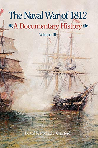 9781780392813: The Naval War of 1812: A Documentary History, Volume III, 1813-1814