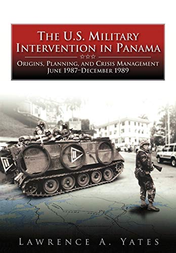 9781780392844: The U.S. Military Intervention in Panama: Origins, Planning, and Crisis Management, June 1987-December 1989