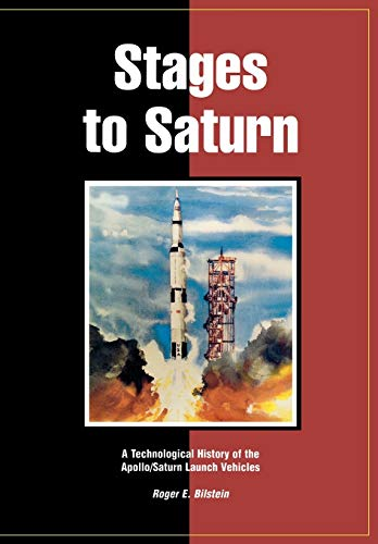 9781780392851: Stages to Saturn: A Technological History of the Apollo/Saturn Launch Vehicles