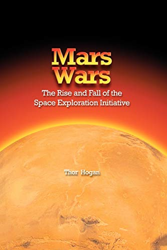 9781780393032: Mars Wars: The Rise and Fall of the Space Exploration Initiative
