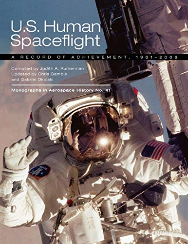 9781780393063: U.S. Human Spaceflight: A Record of Achievement, 1961-2006. Monograph in Aerospace History No. 41, 2007. (NASA SP-2007-4541)