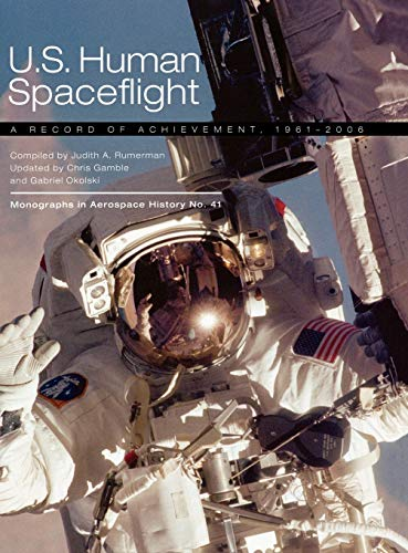 9781780393261: U.S. Human Spaceflight: A Record of Achievement, 1961-2006. Monograph in Aerospace History No. 41, 2007. (NASA SP-2007-4541)