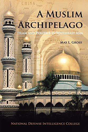 A Muslim Archipelago: Islam and Politics in: Max L. Gross,