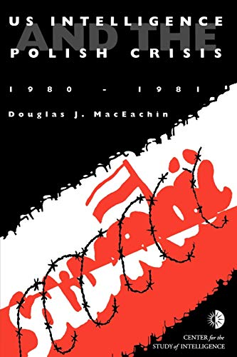 9781780393766: US Intelligence and the Polish crisis: 1980-1981