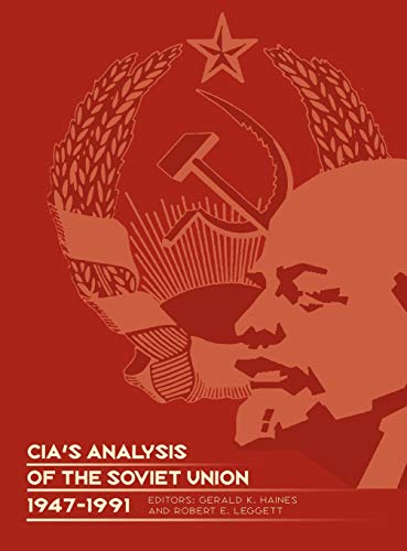 CIA's Analysis of the Soviet Union 1947-1991: A Documentary Collection: Center for the Study ...