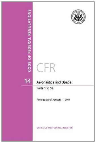 Code of Federal Regulations, Title 14, Aeronautics and Space, Pt. 1-59, Revised as of January 1, ...