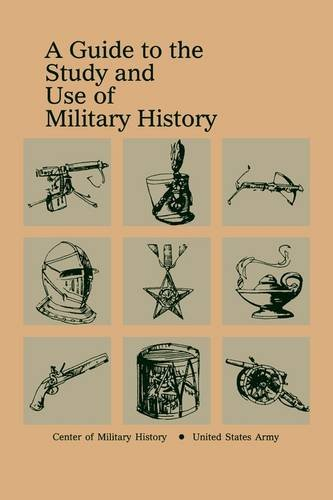 9781780394275: A Guide to the Study and Use of Military History
