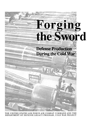 9781780394480: Forging the Sword: Defense Production During the Cold War