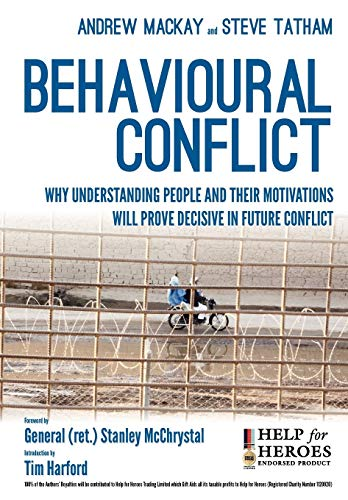9781780394688: Behavioural Conflict: Why Understanding People and Their Motives Will Prove Decisive in Future Conflict