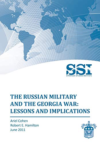 9781780395135: The Russian Military and the Georgia War: Lessons and Implications
