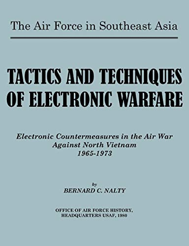 9781780396545: The Air Force in Southeast Asia. Tactics and Techniques of Electronic Warfare: Electronic Countermeasures in the Air War Against North Vietnam