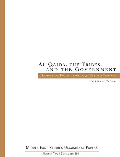 9781780396675: Al-Qaida. the Tribes. and the Government: Lessons and Prospects for Iraq's Unstable Triangle (Middle East Studies Occasional Papers Number Two)