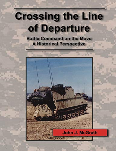 9781780396804: Crossing the Line of Departure: Battle Command on the Move - A Historical Perspective